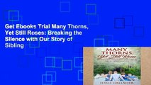 Get Ebooks Trial Many Thorns, Yet Still Roses: Breaking the Silence with Our Story of Sibling