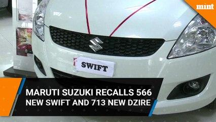 Maruti Suzuki recalls 566 new Swift and 713 new Dzire