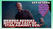"""Member Berries With The Cast of """"Stan Against Evil"""""""