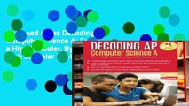 Unlimited acces Decoding AP Computer Science A: For a High Schooler, By a High Schooler Book