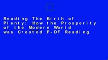 Reading The Birth of Plenty: How the Prosperity of the Modern World was Created P-DF Reading