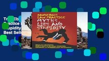 Trial Ebook  Dangerous Law Practice Myths, Lies and Stupidity Unlimited acces Best Sellers Rank : #5