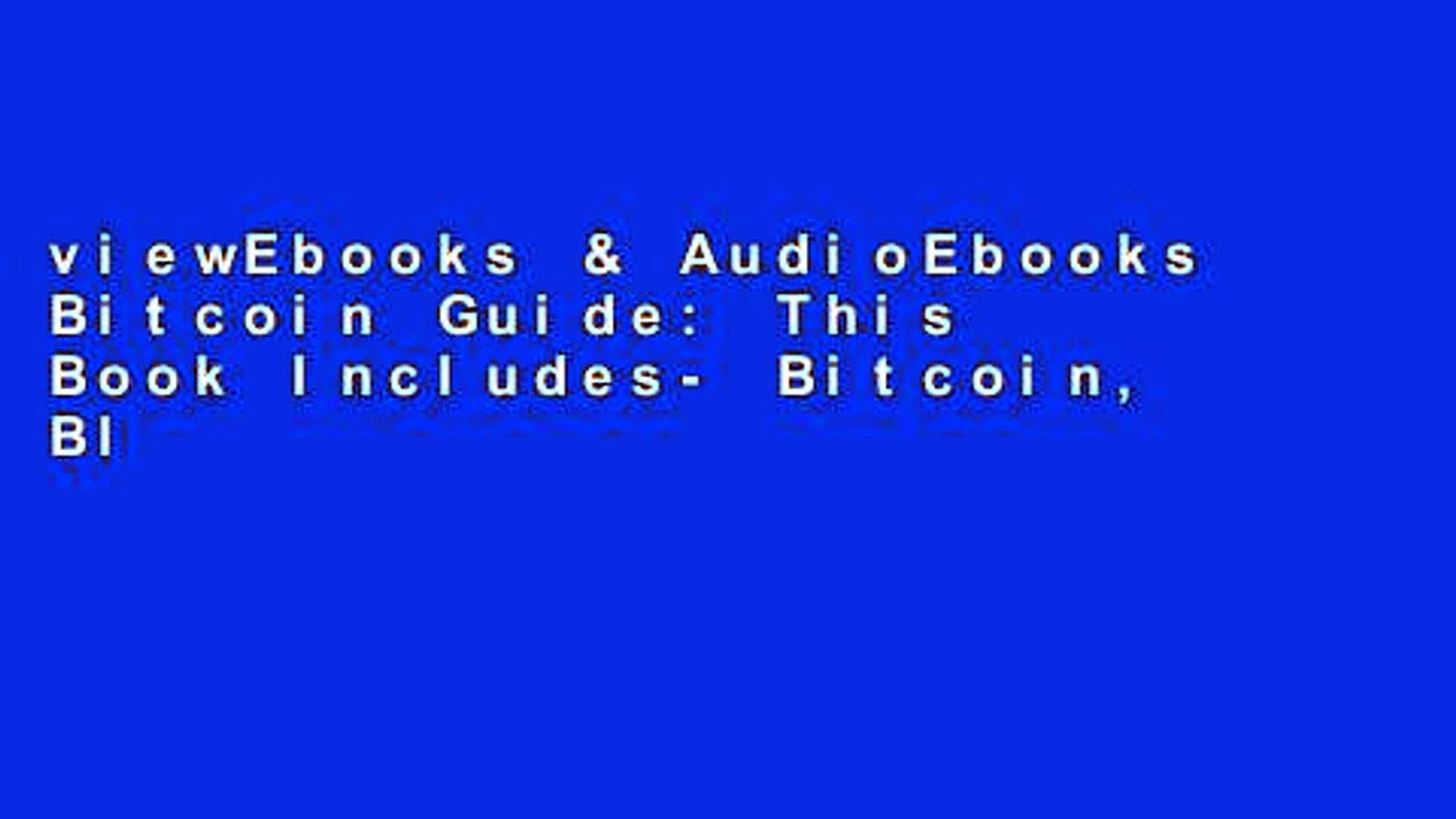 viewEbooks & AudioEbooks Bitcoin Guide: This Book Includes- Bitcoin, Blockchain Technology any