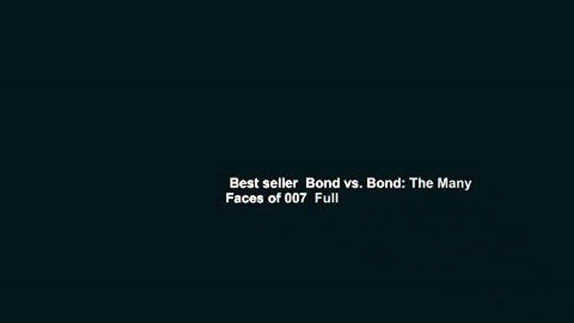 Best seller  Bond vs. Bond: The Many Faces of 007  Full