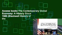 Access books The Contemporary Global Economy: A History Since 1980 (Blackwell History of the
