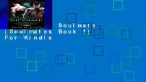 Full Trial Soulmate (Soulmates Book 1) For Kindle