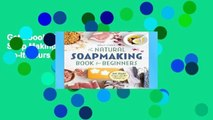 Get Ebooks Trial The Natural Soap Making Book for Beginners: Do-It-Yourself Soaps Using