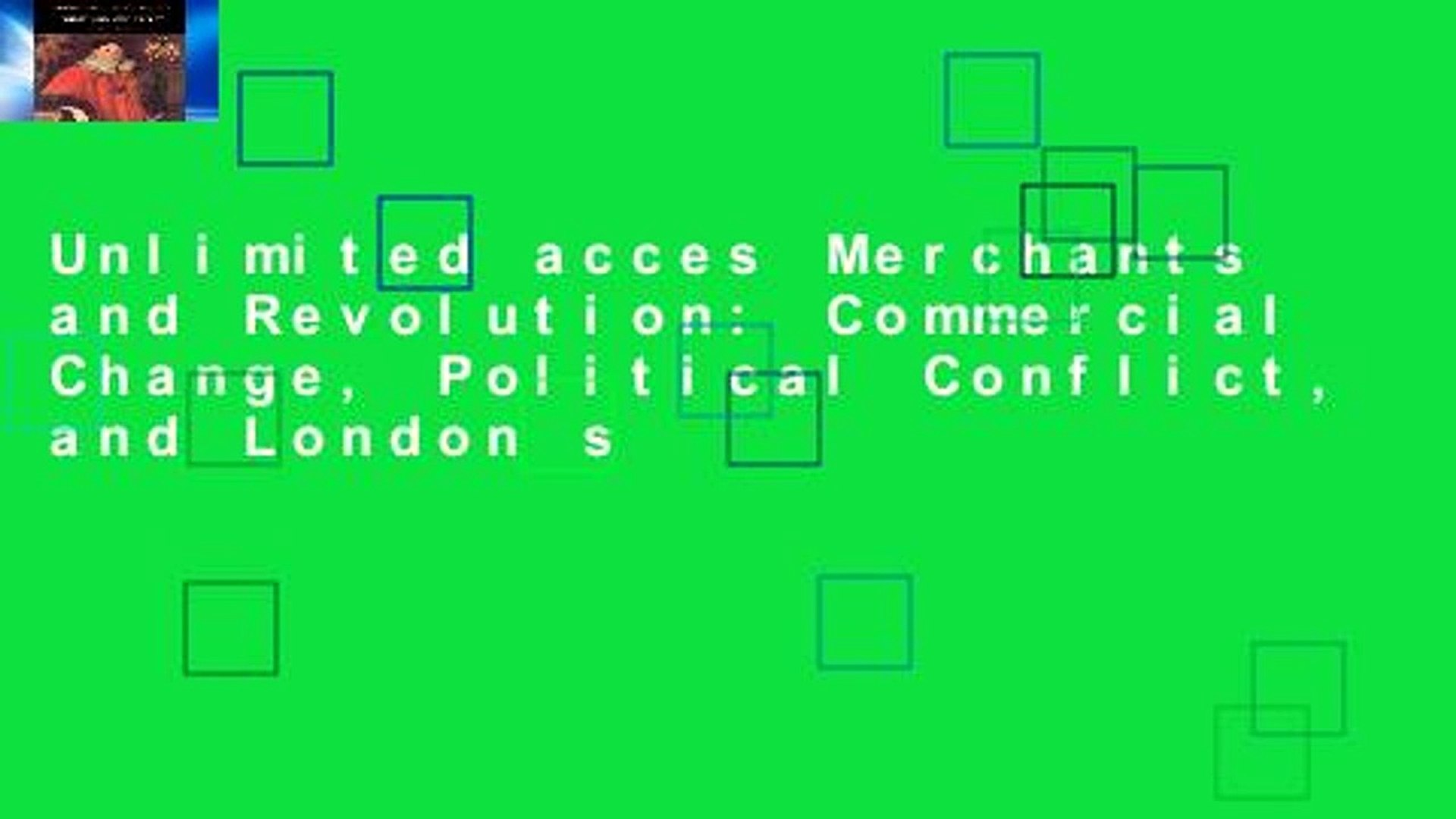 Unlimited acces Merchants and Revolution: Commercial Change, Political Conflict, and London s
