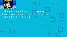 Best seller  Impro: Improvisation and the Theatre  Full