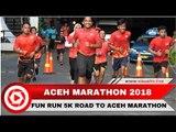 Fun Run 5K Menuju Aceh Marathon 2018 Dihadiri Artis Berdarah Aceh