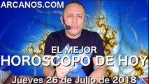 HOROSCOPO DE HOY ARCANOS Jueves 26 de Julio de 2018