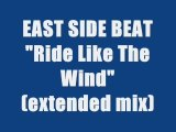 EAST SIDE BEAT - RIDE LIKE THE WIND (extended mix)