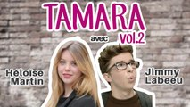 Tamara Vol.2: On a fait un point mode avec Héloïse Martin & Jimmy Labeeu