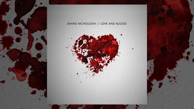 Shane Nicholson - Making Love And Blood