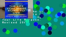 Best ebook  The Life You Were Born to Live: A Guide to Finding Your Life Purpose. Revised 25th