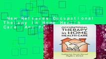New Releases Occupational Therapy in Home Health Care  Any Format