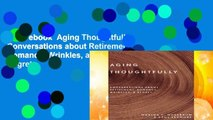 Best ebook  Aging Thoughtfully: Conversations about Retirement, Romance, Wrinkles, and Regret