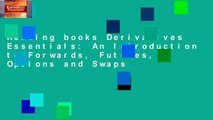 Reading books Derivatives Essentials: An Introduction to Forwards, Futures, Options and Swaps