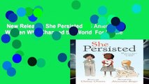 New Releases She Persisted: 13 American Women Who Changed the World  For Kindle