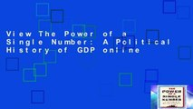 View The Power of a Single Number: A Political History of GDP online
