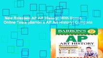 New Releases AP Art History: With Bonus Online Tests (Barron s AP Art History) Complete