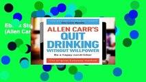 Ebook Stop Drinking Now (Allen Carr s Easyway) Full