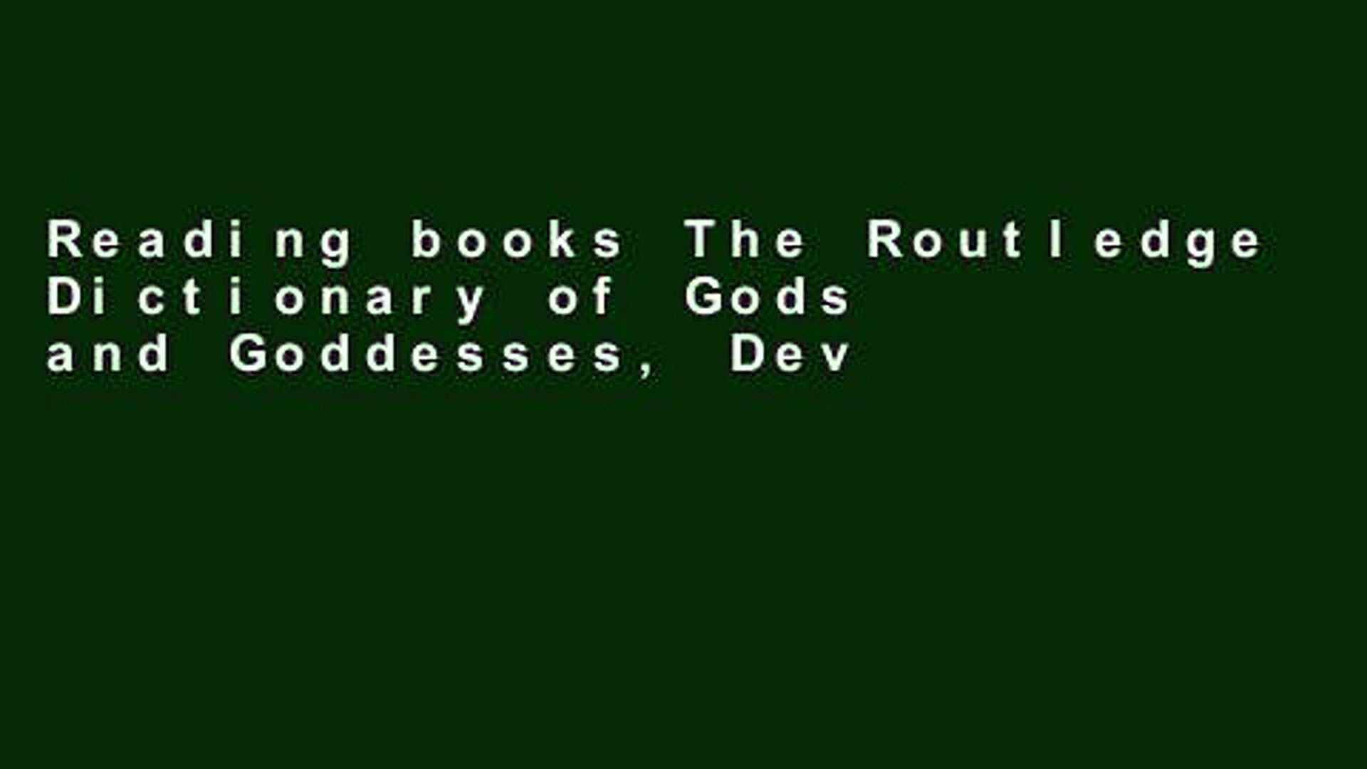 The Routledge Dictionary of Gods, Goddesses, Devils and Demons