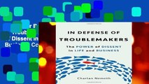 About For Books  In Defense of Troublemakers: The Power of Dissent in Life and Business Complete