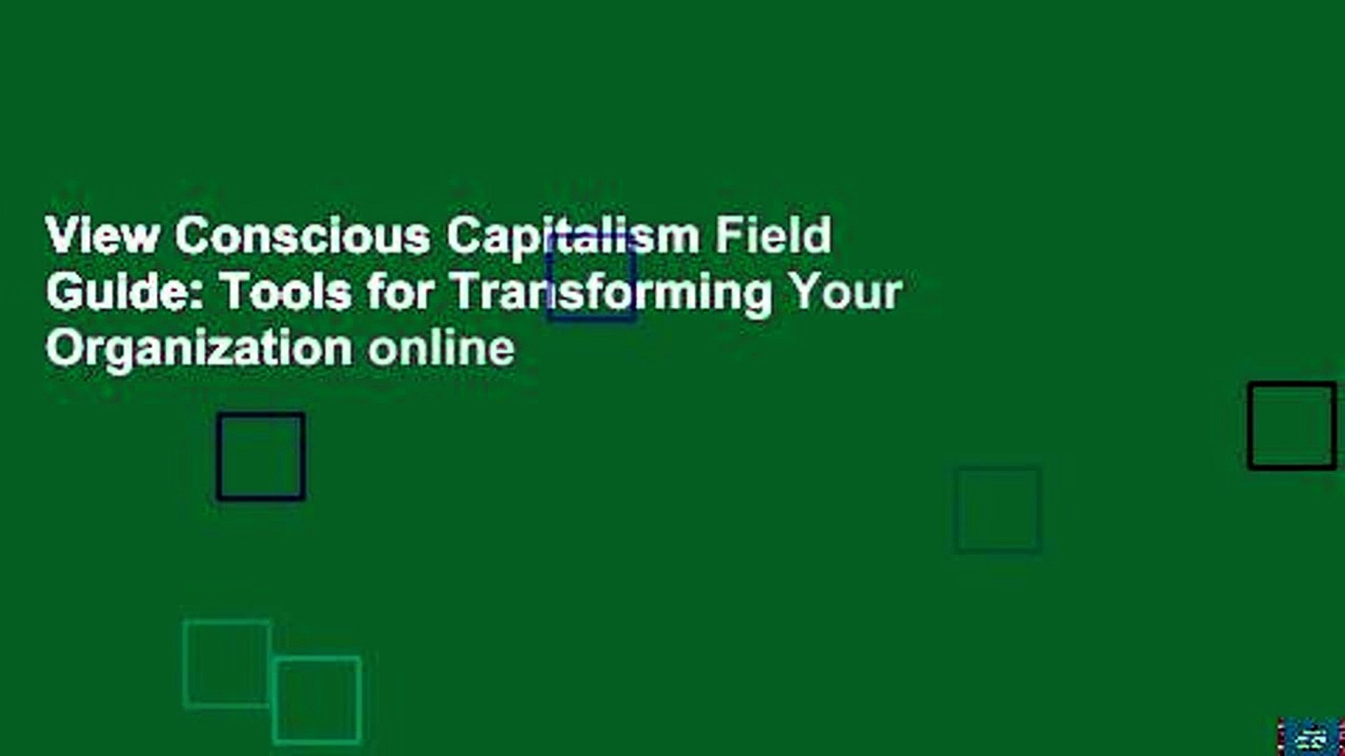 Conscious Capitalism Field Guide Tools for Transforming Your Organization