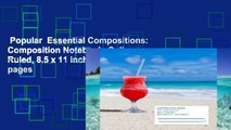 Popular  Essential Compositions: Composition Notebook, College Ruled, 8.5 x 11 inches, 200 pages