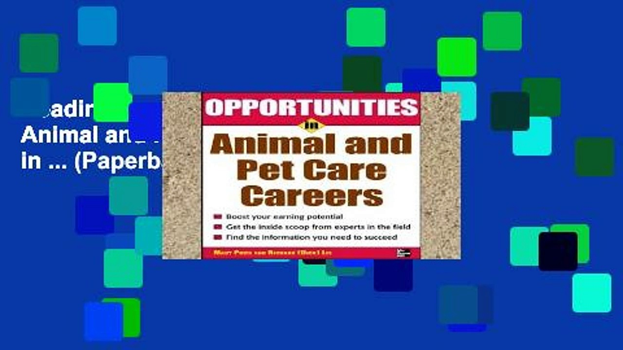 Readinging new Opportunities in Animal and Pet Careers (Opportunities in … (Paperback)) Full