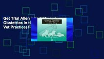 Get Trial Allen s Fertility and Obstetrics in the Dog (Library Vet Practice) For Kindle