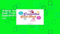 Popular  Graduation Guest Book: Floral Graduation Party Guest Book Sign in Party Log