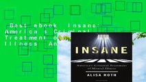 Best ebook  Insane: America s Criminal Treatment of Mental Illness  Any Format