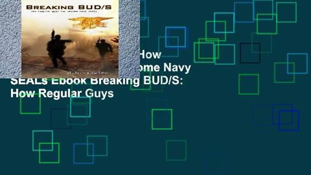 View Breaking BUD/S: How Regular Guys Can Become Navy SEALs Ebook Breaking BUD/S: How Regular Guys