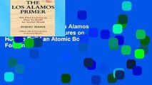 Access books The Los Alamos Primer: The First Lectures on How To Build an Atomic Bomb For Kindle