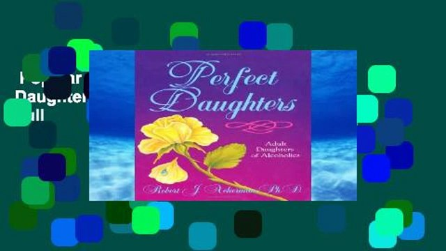 Popular  Perfect Daughters: Adult Daughters of Alcoholics  Full