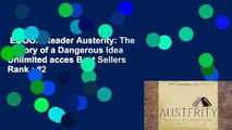 EBOOK Reader Austerity: The History of a Dangerous Idea Unlimited acces Best Sellers Rank : #2