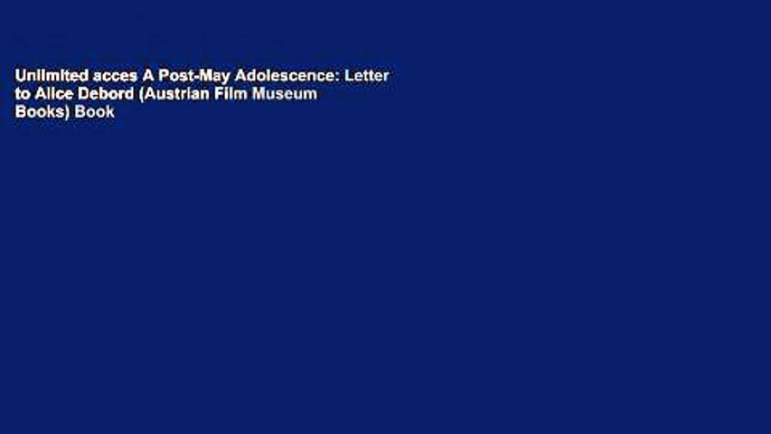 Unlimited acces A Post-May Adolescence: Letter to Alice Debord (Austrian Film Museum Books) Book