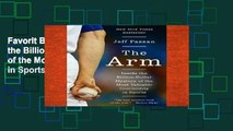 Favorit Book  The Arm: Inside the Billion-Dollar Mystery of the Most Valuable Commodity in Sports