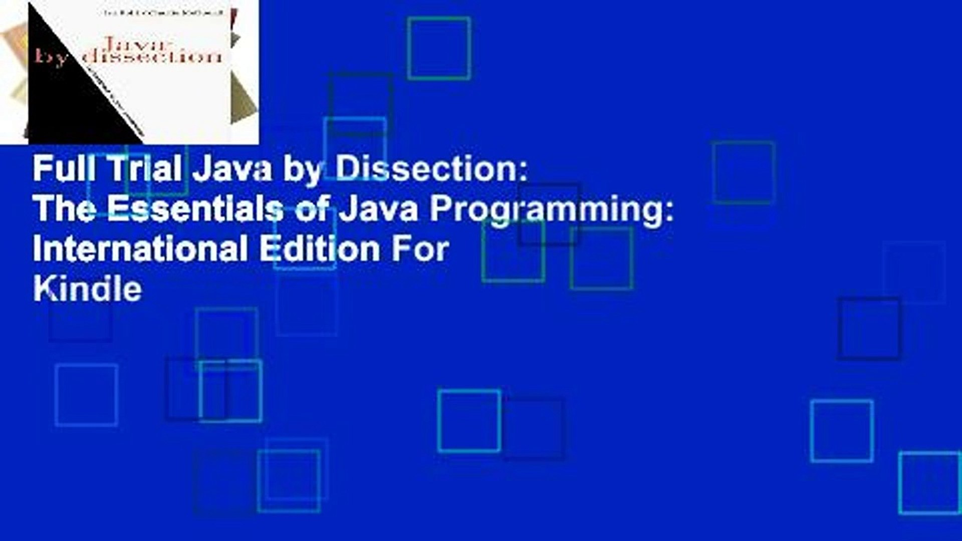 Full Trial Java by Dissection: The Essentials of Java Programming: International Edition For Kindle