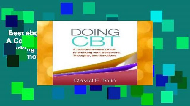 Best ebook  Doing CBT: A Comprehensive Guide to Working with Behaviors, Thoughts, and Emotions
