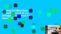 Reading Full Mind Race: A firsthand account of one teenager s experience with bipolar disorder