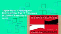 Digital book  Changing the Conversation: The 17 Principles of Conflict Resolution Unlimited acces