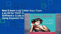Best E-book Lucy Libido Says.There s an Oil for THAT: A Girlfriend s Guide to Using Essential Oils