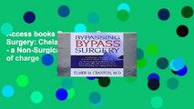Access books Bypassing Bypass Surgery: Chelation Therapy - a Non-Surgical Treatment free of charge