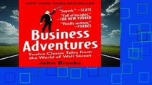 New Releases Business Adventures: Twelve Classic Tales from the World of Wall Street  For Full