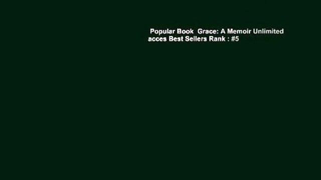 Popular Book  Grace: A Memoir Unlimited acces Best Sellers Rank : #5