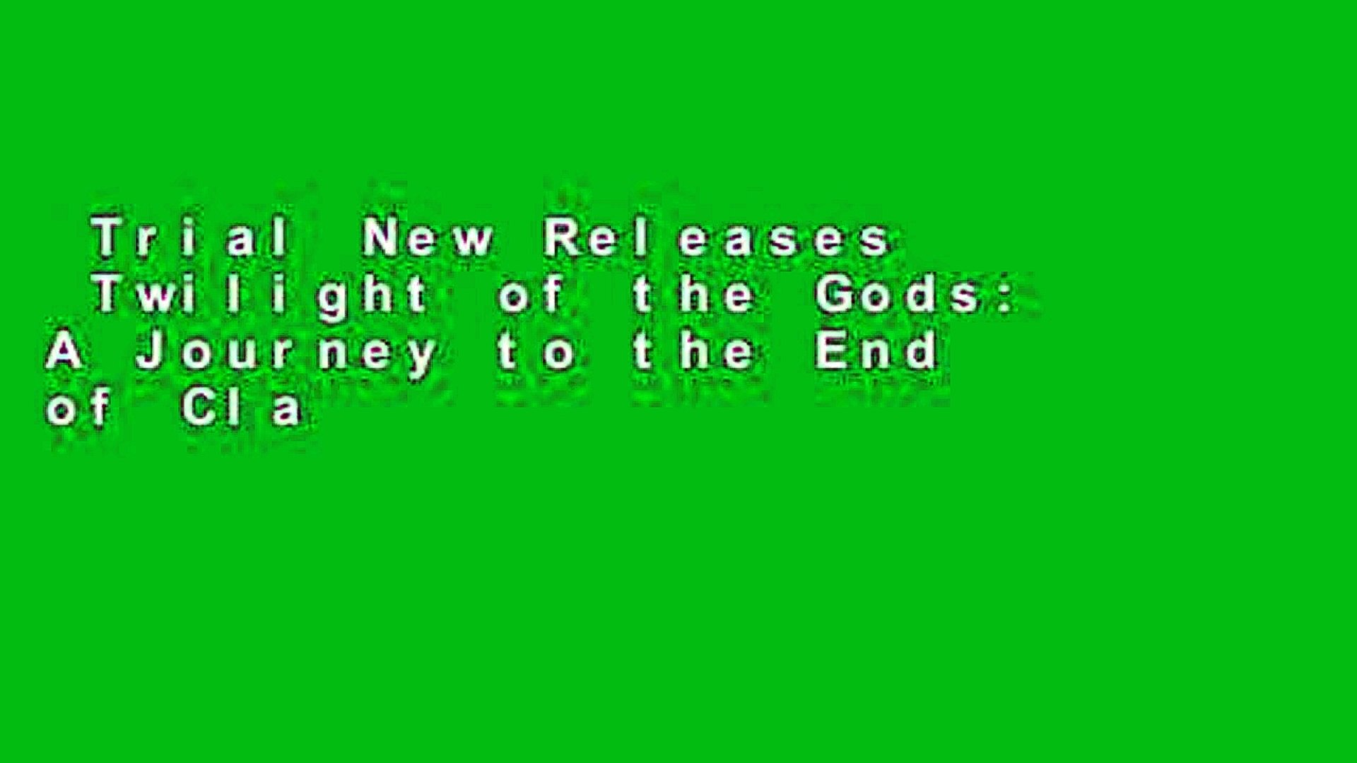 Trial New Releases  Twilight of the Gods: A Journey to the End of Classic Rock Complete