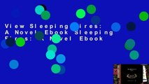 View Sleeping Fires: A Novel Ebook Sleeping Fires: A Novel Ebook
